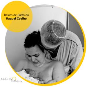 Relato de Parto Raquel Coelho