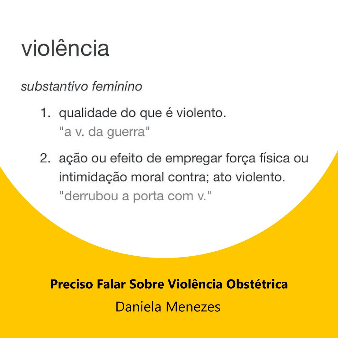 Preciso Falar Sobre Violência Obstétrica – Daniela Menezes