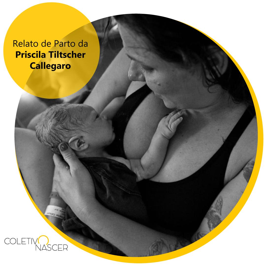 Relato da Priscila Tiltscher Callegaro