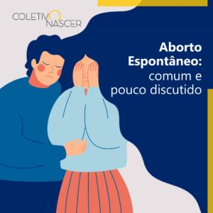 Aborto Espontâneo: Comum e Pouco Falado