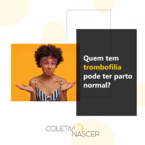 Trombofilia impede o parto normal?