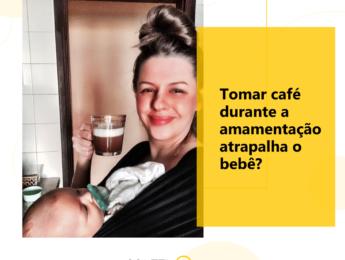 Café Durante a Amamentação