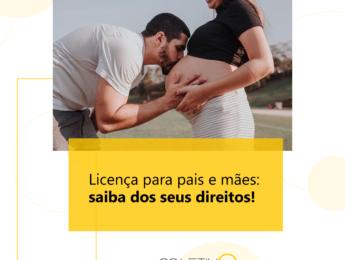 Licença para pais e mães: saiba dos seus direitos!