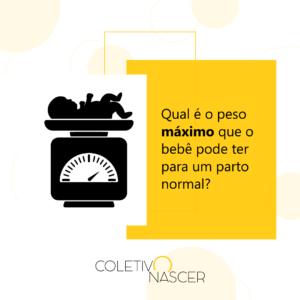 Qual é o peso máximo que o bebê pode ter para um parto normal?